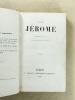 Saint Jérôme , Histoire de sa vie et extraits de ses écrits. Collectif ; Saint Jérôme