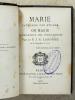 Marie, patronne des études , ou Marie illuminatrice des intelligences. LABORDE, P. J. E. (S. J.)