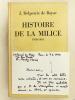 Histoire de la Milice 1918-1945 [ Avec une L.A.S. de l'auteur évoquant Jean de Vaugelas ]. DELPERRIE DE BAYAC, J.