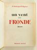 Un vent de Fronde [ Livre dédicacé par l'éditeur Louis Delmas ]. DUFOURG, Robert ; MAGNEN, René
