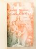 Notre Seigneur Jésus-Christ d'après les saints Evangiles. JACQUIER, Abbé E.