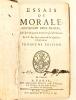 Essais de Morale contenant deux Traitez. Le I. sur les quatre dernières fins de l'homme. Le II. sur la pratique de la vigilance chrétienne.. Anonyme ; ...