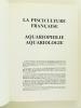 La Pisciculture française. Aquariologie. Réédition complète des textes de la section Aquariophilie - Aquariologie. Collectif