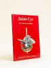 Saint-Cyr. Les textes de tradition. Promotion de la France Combattante.. Commission Histoire et Tradition de la Saint-Cyrienne.