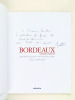 Bordeaux, Capitale inspirée. [ Livre dédicacé par Jean Pattou ]. PATTOU, Jean ; TAUTOU, Anne