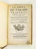 Le Siège de Calais. Tragédie, dédiée au Roi, par M. de Belloy. Représentée pour la première fois, par les Comédiens Français ordinaires du Roi, le 13 ...