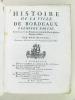 Histoire de la Ville de Bordeaux. Première Partie, Contenant les Evénemens civils & la Vie de plusieurs Hommes célèbres. . DEVIENNE, Dom