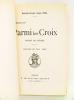 Parmi les Croix. Roman de guerre. Lorraine 1916. NOUEL, Maréchal des Logis