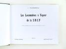 Les Locomotives à Vapeur de la S.N.C.F. d'après les renseignements puisés auprès des Services officiels de la SNCF. . FOURNEREAU, J.