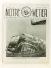 Notre Métier. Revue éditée par la Société Nationale des Chemins de fer français. Série de Guerre. Nouvelle Série : Numéros 1 - 2 - 3 - 5 - 6 - 7  [ ...