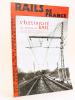 Rails de France. Revue des Grands Réseaux de Chemins de Fer Français. Numéro Spécial Novembre 1938 : L'électricité au service du rail. Collectif