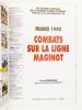 1940 , Combats sur la ligne Maginot - Spécial Retour sur le terrain ( Armes Militaria Hors-série N° 59 ). BUFFETAUT, Yves ; RESTAYN, Jean (ill.)