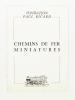 Chemins de fer miniatures ( Collection John Devoluy ) [ Plaquette d'exposition de tableaux  et photographies sur le thème des trains, avec une ...