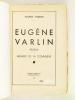 Eugène Varlin. Relieur et Membre de la Commune.. FOULON, Maurice