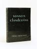 Les Sonnets clandestins [ Livre dédicacé par l'auteur  - Edition originale ]. MOUSSAT, Emile