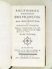 Victoires Mémorables des François, ou les Descriptions des Batailles célèbres Depuis le commencement de la Monarchie, jusqu'à la fin du Règne de Louis ...