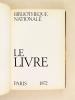 Le Livre [ Catalogue d'Exposition ] . Bibliothèque nationale, Paris