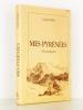 Mes Pyrénées : Chroniques. RIBAS, Joseph