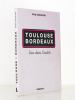 Toulouse Bordeaux , l'un dans l'autre ( exemplaire dédicacé par l'auteur ). LEGRAND-VALL, Serge