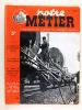 Notre Métier. Hebdomadaire d'information professionnelle et sociale des cheminots de France [ Lot de 45 numéros de l'année 1947 : Année 1947 complète ...