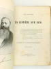 La lumière sur 1870 ( L'histoire de la guerre franco-allemande, telle qu'elle a été écrite jusqu'à ce jour, par les historiens de tous pays, amplifiée ...