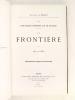 Les Nouvelles Défenses de la France. La Frontière 1870 - 1882. TENOT, Eugène