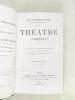Théâtre Complet. Chatterton, La Maréchale d'Ancre, Quitte pour la peur, Le More de Venise, Shylock [ Exceptionnel exemplaire annoté à l'époque, ...