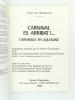 Carnaval es arribat !...  Carnavals en Aquitaine (Musée d'Aquitaine, mars - juin 1992). Musée d'Aquitaine