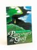 Parcours de Golf [ Livre dédicacé par l'auteur ]. FAIVRE-VELLA, Viviane ; DE GUERRE, Christian