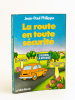 La route en toute sécurité [ Livre dédicacé par l'auteur à Jacques Chaban-Delmas ]. PHILIPPE, Jean-Paul