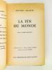 La Fin du Monde [ Edition originale - Livre dédicacé par l'auteur ]. ANIANTE, Antonio ; [ RAPISARDA, Antonio ]