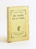 Du Sang sur la Croix [ Edition originale - Livre dédicacé par l'auteur ]. GAULENE, Guillaume