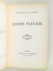 Lande Fleurie [ Edition originale - Livre dédicacé par l'auteur ]. DUCHESSE DE ROHAN ; [ DE LA BROUSSE DE VERTEILLAC, Herminie ]