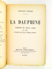 La Dauphine. Comédie en Trois actes en vers [ Edition originale - Livre dédicacé par l'auteur à François Machard et Alfred Machard ]. PORCHE, François