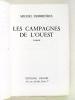 Les Campagnes de l'Ouest [ Edition originale - Livre dédicacé par l'auteur ]. DESBRUERES, Michel