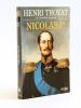 Nicolas Ier [ Livre dédicacé par l'auteur ]. TROYAT, Henri