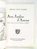 Aux Jardins d'Amour [ Livre dédicacé par l'auteur ]. FAYET D'ASTIER, Renaud