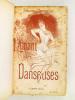 L'Amant des Danseuses [ Livre dédicacé par l'auteur ]. CHAMPSAUR, Félicien