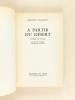 A partir du désert. Journal de Voyage [ Livre dédicacé par l'auteur ]. UNGARETTI, Giuseppe