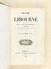Histoire de Libourne et des autres villes et bourgs de son arrondissement (3 Tomes - Complet) [ Edition originale ] Accompagnée de celle des monuments ...