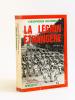 La Légion étrangère [ Exemplaire de l'aumônier de la Légion Etrangère en Algérie de 1957 à 1960 ]. BLOND, Georges