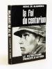 La Foi du Centurion. Le Patriotisme principe d'Action [ Livre dédicacé par l'auteur ]. DE BLIGNIERES, Hervé