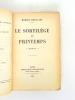 Le sortilège du Printemps [ Livre dédicacé par l'auteur ]. BARTILLAT, Marcel