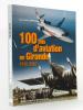 100 ans d'aviation en Gironde , 1910 - 2010. Collectif ; LEMAIRE, René (dir.)