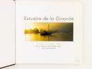 Estuaire de la Gironde : Garonne, Dordogne, océan, Libourne, Bordeaux, Blaye, Pauillac, Royan... îles, marais, vignobles.. DANEY, Charles ; ROSENTHAL, ...