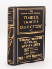 The Timber Trades Directory. Containing classified lists of firms engaged in the Timber and Allied Trades throughout the World. Year 1950. The Timber ...