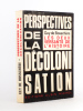 Perspectives de la colonisation - II. Les deux versants de l'histoire [ exemplaire dédicacé par l'auteur ]. Bosschère, Guy de