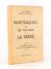 Montesquieu chez ses Notaires de La Brède. [ édition originale numérotée ]. EYLAUD, J.-M.