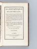 La Botanique des Jeunes Gens (2 Tomes - Complet)  [ Edition originale ] Contenant 1° Des Notions sur les diverses parties des plantes, l'explication ...