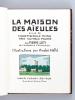 La Maison des Aïeules suivie de Mademoiselle Anna très humble Poupée. LOTI, Pierre ; HELLE, André